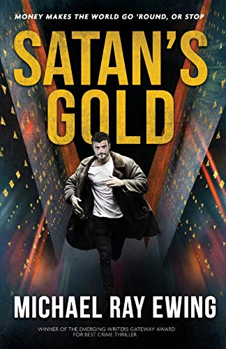 Satan's Gold: Money makes the world go 'round. Or stop. (A Tyler Jackson Thriller, Band 1)