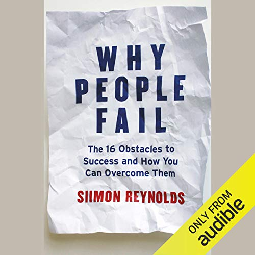 Why People Fail: The 16 Obstacles to Success and How You Can Overcome Them cover art