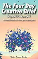 The Four Day Creative Brief: A Practical Guide for Writing an Inspiring One