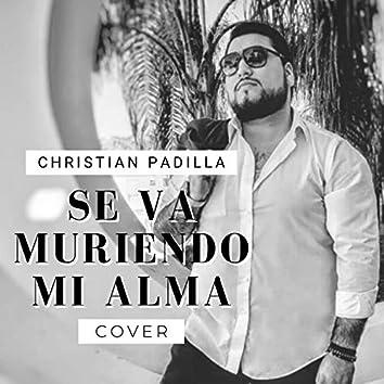 Se Va Muriendo Mi Alma (Cover)