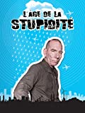 L'Âge de la Stupidité (The Age of Stupid)
