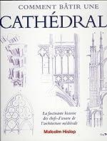 Comment bâtir une cathédrale de Malcolm Hislop