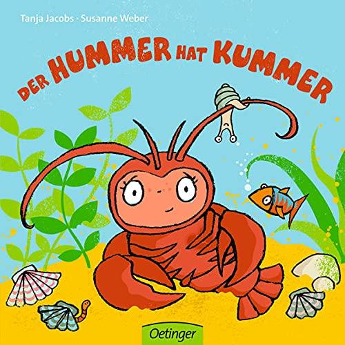 Der Hummer hat Kummer (Die kleine Eule und ihre Freunde)