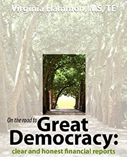 On the Road to Great Democracy: Clear and Honest Financial Reports