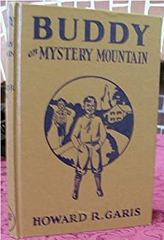 Hardcover Buddy on Mystery Mountain: or, A Boy's Strange Discovery Book