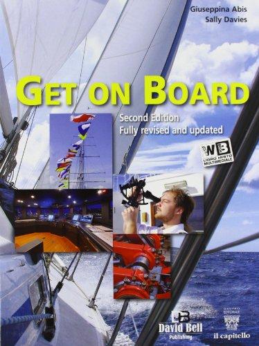 Get on board. Con e-book. Con espansione online. Per gli Ist. tecnici nautici [Lingua inglese]