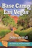 Base Camp Las Vegas: 101 Hikes in the Southwest (Base Camp, 1)