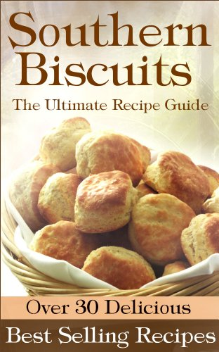 Southern Biscuits: The Ultimate Recipe Guide by [Sarah Dempsen, Encore Books]