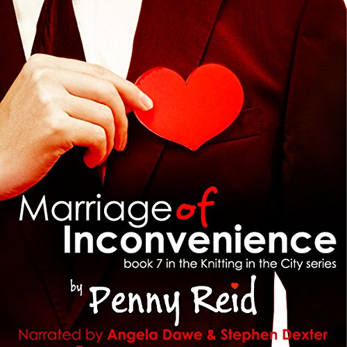 Marriage of Inconvenience     Knitting in the City, Book 7              By:                                                                                                                                 Penny Reid                               Narrated by:                                                                                                                                 Angela Dawe,                                                                                        Stephen Dexter                      Length: 16 hrs and 24 mins     27 ratings     Overall 4.8