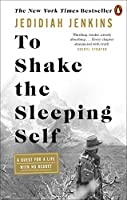 To Shake the Sleeping Self: A Quest for a Life with No Regret