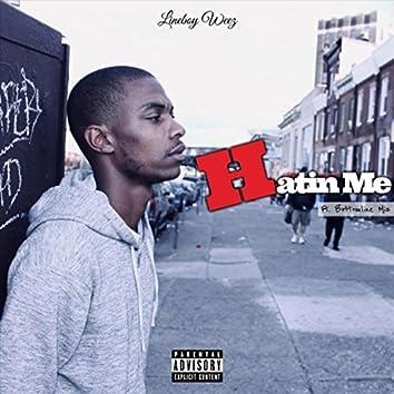 Hatin Me (feat. Bottomline Miz)
