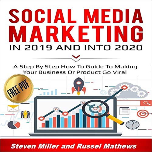 Social Media Marketing in 2019 and into 2020 Audiobook By Steven Miller, Russel Matthews cover art
