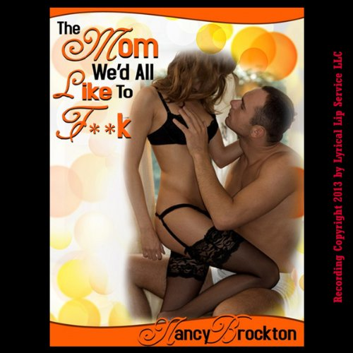The Mom We'd All Like to F--k cover art
