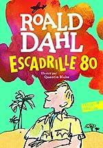 Escadrille 80 - Folio Junior - A partir de 10 ans de Roald Dahl