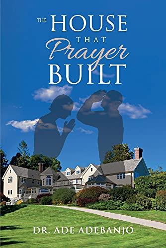 The House That Prayer Built