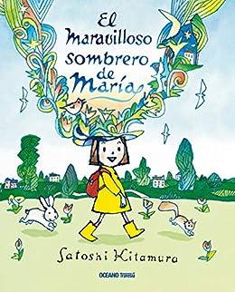 El maravilloso sombrero de María (Álbumes) (Spanish Edition) by [Satoshi Kitamura]