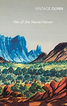We Of The Never-Never by [Aeneas Gunn]