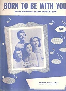 Born to Be with You (Featuring a Photograph of the Chordettes on Front Cover)