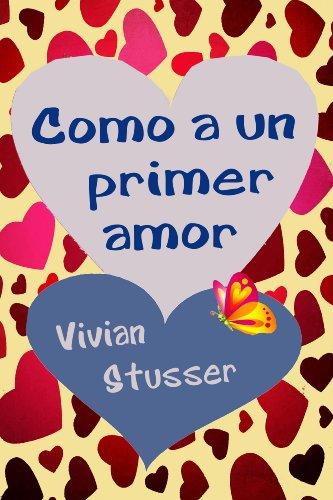 Como a un primer amor (Spanish Edition)