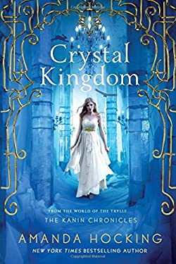 Crystal Kingdom: The Kanin Chronicles (From the World of the Trylle) (The Kanin Chronicles, 3)