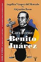 Cara o cruz: Benito Juárez / Heads or Tails: Benito Juarez (CARA O CRUZ / HEADS OR TAILS)