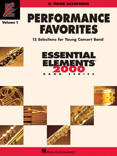 Performance Favorites, Vol. 1 - Tenor Sax: Correlates with Book 2 of Essential Elements for Band