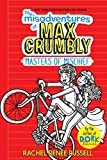 The Misadventures of Max Crumbly 3: Masters of Mischief (3)