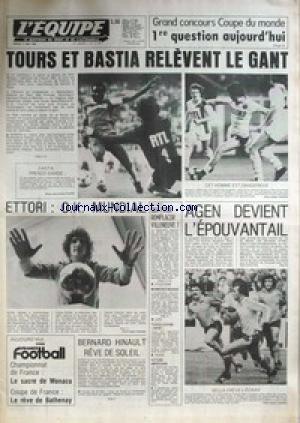 EQUIPE (L) [No 11194] du 11/05/1982 - TOURS ET BASTIA RELEVENT LE GANT - ETTORI - MUNDIAL - AGEN - HINAULT - AUTO - VILLENEUVE - ATHLETISME - MARMION - JUDO - TCHOULLOUYAN - TENNIS.