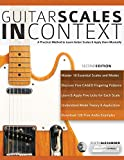Guitar Scales in Context: A practical encyclopaedia and playing guide to musically learn scales on guitar