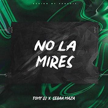 No La Mires (Remix)