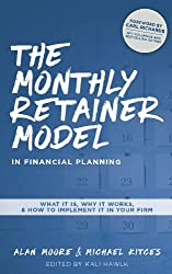 The Monthly Retainer Model In Financial Planning by Alan Moore And Michael Kitces