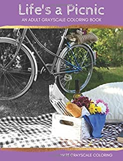 Life's a Picnic: A Grayscale Adult Coloring Book by Hart House Creative (2016-07-09)