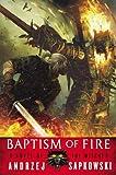 [Baptism of Fire (Witcher)] [Author: Sapkowski, Andrzej] [June, 2014] - Orbit - 24/06/2014