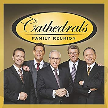 Cathedrals Family Reunion