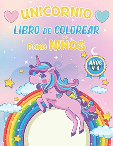 Unicornio Libro de Colorear Para niños 4-8 años: 100+ páginas de fantásticas páginas para colorear de unicornio para desarrollar la creatividad y la ... para niñas | Regalos divertidos para niños