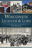 Wisconsin Legends & Lore (American Legends)