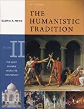 The Humanistic Tradition: The Early Modern World to the Present Vol. II