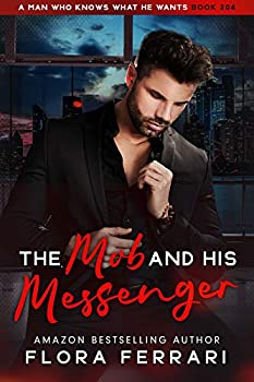 The Mob And His Messenger  A Man Who Knows What He Wants Book 204