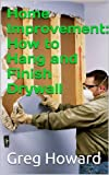 Home Improvement: How to Hang and Finish Drywall (English Edition)