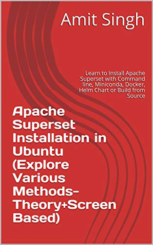 How to Install Apache Superset in Ubuntu (Explore Various Methods-Theory+Screen...