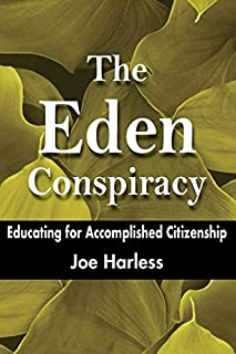 The Eden Conspiracy: Educating for Accomplished Citizenship