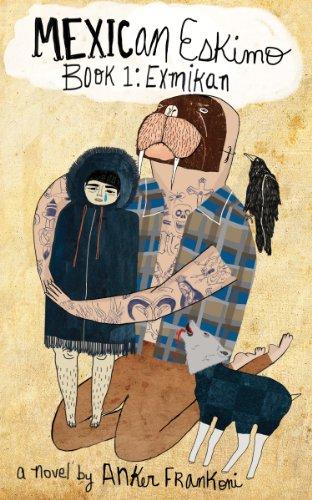 Book: Mexican Eskimo Book 1: Exmikan