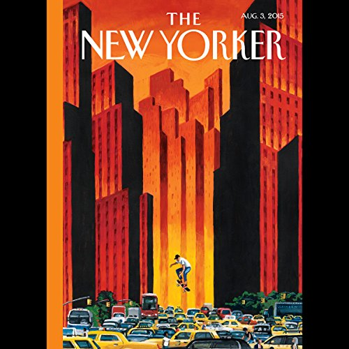 The New Yorker, August 3rd 2015 (Monte Reel, Larissa MacFarquhar, Joan Acochella) audiobook cover art