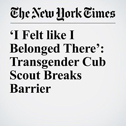 'I Felt like I Belonged There': Transgender Cub Scout Breaks Barrier copertina