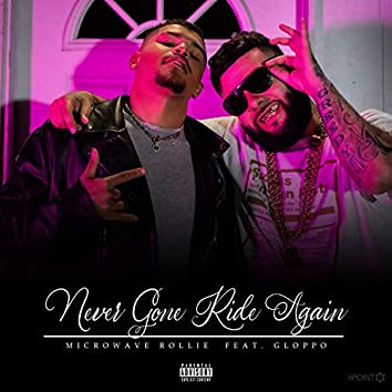 Never Gone Ride Again (feat. Gloppo)