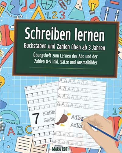 Schreiben lernen - Buchstaben und Zahlen üben ab 3 Jahre - Übungsheft zum Lernen des Abc und der Zahlen 0-9 inkl. Sätze und Ausmalbilder