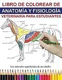 LIBRO DE COLOREAR DE ANATOMÍA Y FISIOLOGÍA VETERINARIA PARA ESTUDIANTES: El último libro para colorear de zoología: una forma fácil y sencilla de ... etc., regalo perfecto para adultos y niños.