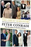 The Great Survivors: How Monarchy Made it into the Twenty-First Century - Peter J. Conradi