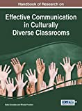 Handbook of Research on Effective Communication in Culturally Diverse Classrooms (Advances in Higher Education and Professional Development)
