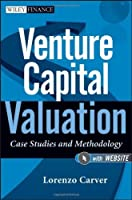 Venture Capital Valuation, Website: Case Studies and Methodology by Lorenzo Carver(2011-12-27)